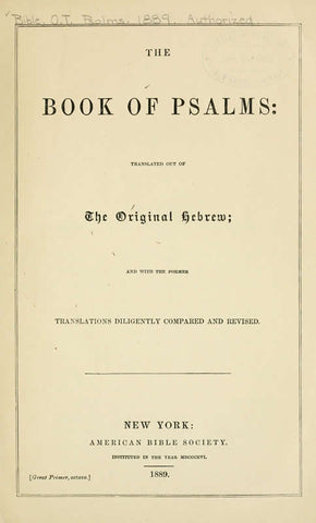 The Book Of Psalms: Translated Out Of The Original Hebrew, And With The Former Translations Diligently Compared And Revised