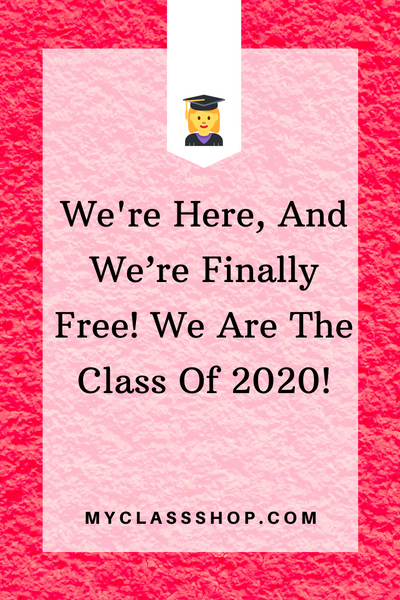 35+ Best Class of 2020 Quotes, Sayings & Slogans | My Class Shop