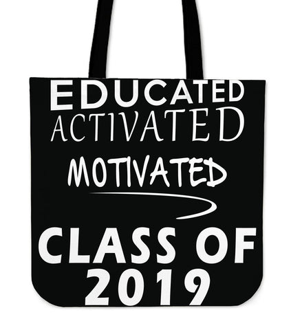 Class of 2019 Tote Bags - Educated Activated Motivated - Black