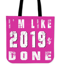 Load image into Gallery viewer, 2019 Graduation Tote Bags - I'm Like 2019% Done - Pink