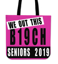 Load image into Gallery viewer, We Out This B19ch - Graduation Tote Bags - Pink