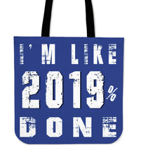 Load image into Gallery viewer, 2019 Graduation Tote Bags - I'm Like 2019% Done - Blue