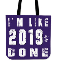 Load image into Gallery viewer, 2019 Graduation Tote Bags - I'm Like 2019% Done - Purple