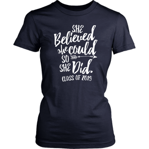 She Believed She Could So She Did - Class of 2019 Tshirt - Navy