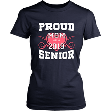 Load image into Gallery viewer, Proud Mom Of A 2019 Senior - Graduation Shirt Ideas For Parents