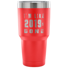 Load image into Gallery viewer, I'm Like 2019% Done - Graduation Mugs - Red