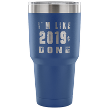 Load image into Gallery viewer, I'm Like 2019% Done - Graduation Mugs - Blue
