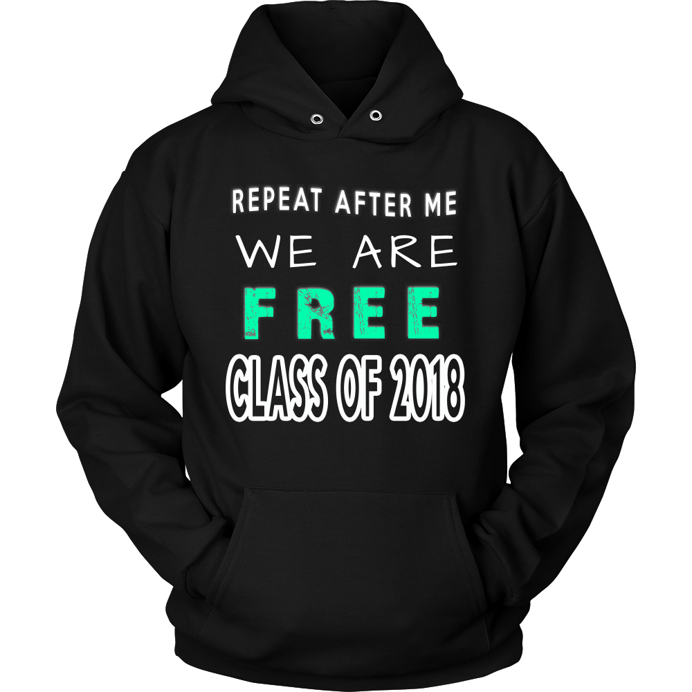 Repeat After Me - Graduation hoodies 2018