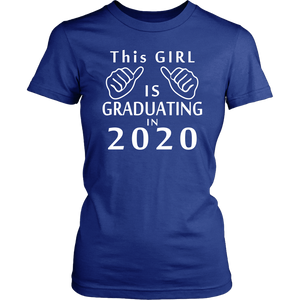 This Girl Is Graduating In 2020 - Senior Shirt Ideas 2020