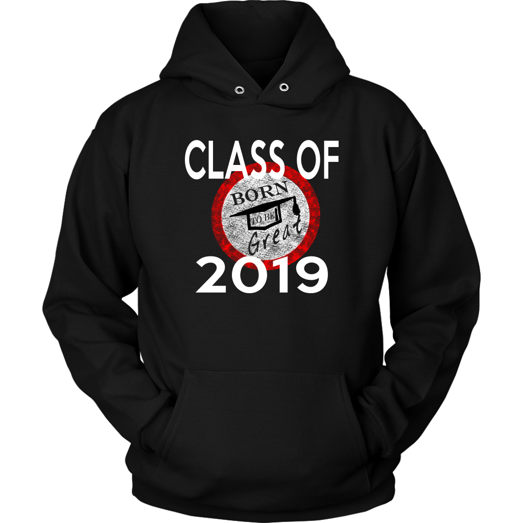Born To Be Great - Senior 2019 Hoodies - Black