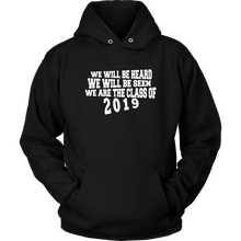 Load image into Gallery viewer, We Will Be Heard - Class of 2019 Hoodies - Black