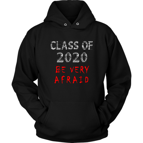 Be Very Afraid - Class Of 2020 Sweatshirt Designs - Black