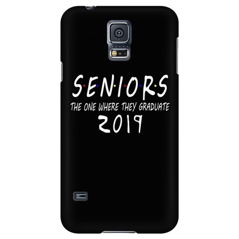 Seniors 2019 Phone Cases - The One Where They Graduate