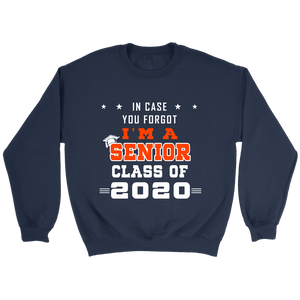 In Case You Forgot - Senior Class Of 2020 Hoodies