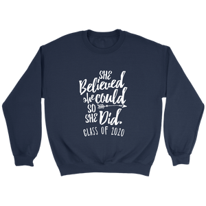 She Believed She Could - Class of 2020 Sweatshirt