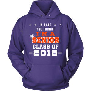 In Case You Forgot-  Senior hoodies 2018