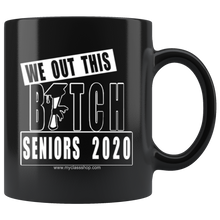 Load image into Gallery viewer, We Out This Bitch - Graduation Coffee Mug