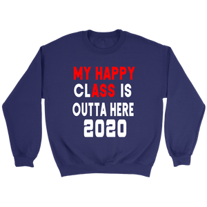 My Happy Class Is Outta Here - 2020 Senior Hoodies