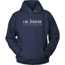 Load image into Gallery viewer, I Graduated - Class of 2018 Hoodie