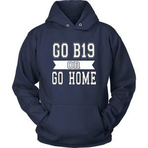 Go B19 Or Go Home - Sen19r Hoodies