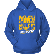Load image into Gallery viewer, I Can't Answer Your Questions - Senior 20 Hoodie
