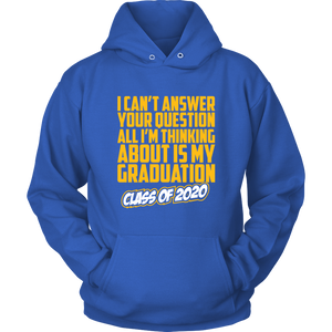 I Can't Answer Your Questions - Senior 20 Hoodie
