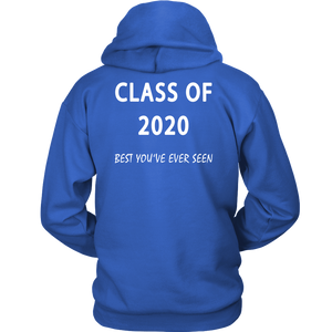 Best You've Ever Seen - Class Of 20 Hoodies