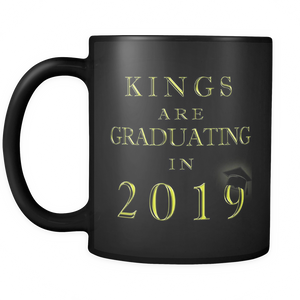 Kings Are Graduating in 2018 - Funny Graduation Mugs