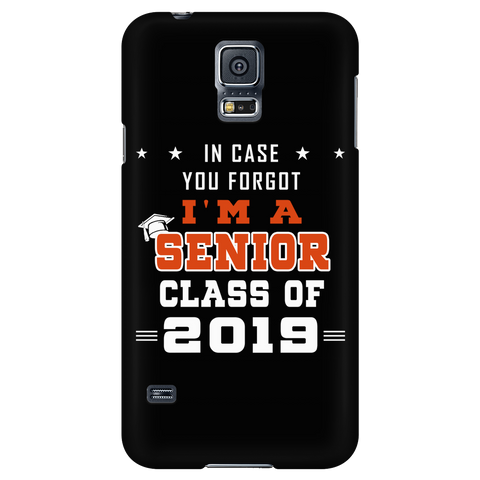 In Case You Forgot I'm A Senior - Class Of 2019 Phone Case