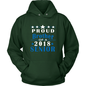 Proud Brother of 2018 Senior - Class of 2018 sweatshirts
