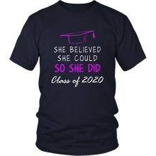 Load image into Gallery viewer, She Believed She Could So She Did - Class of 2020 Shirt Idea