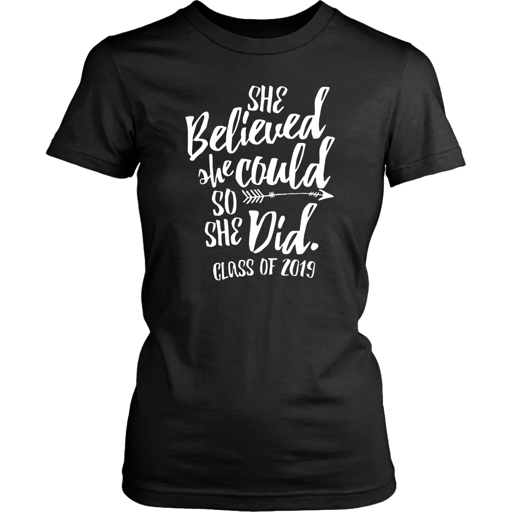 She Believed She Could So She Did - Class of 2019 Tshirt - Black