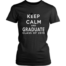 Load image into Gallery viewer, Keep Calm And Graduate - Women's Shirt Class Of 2019