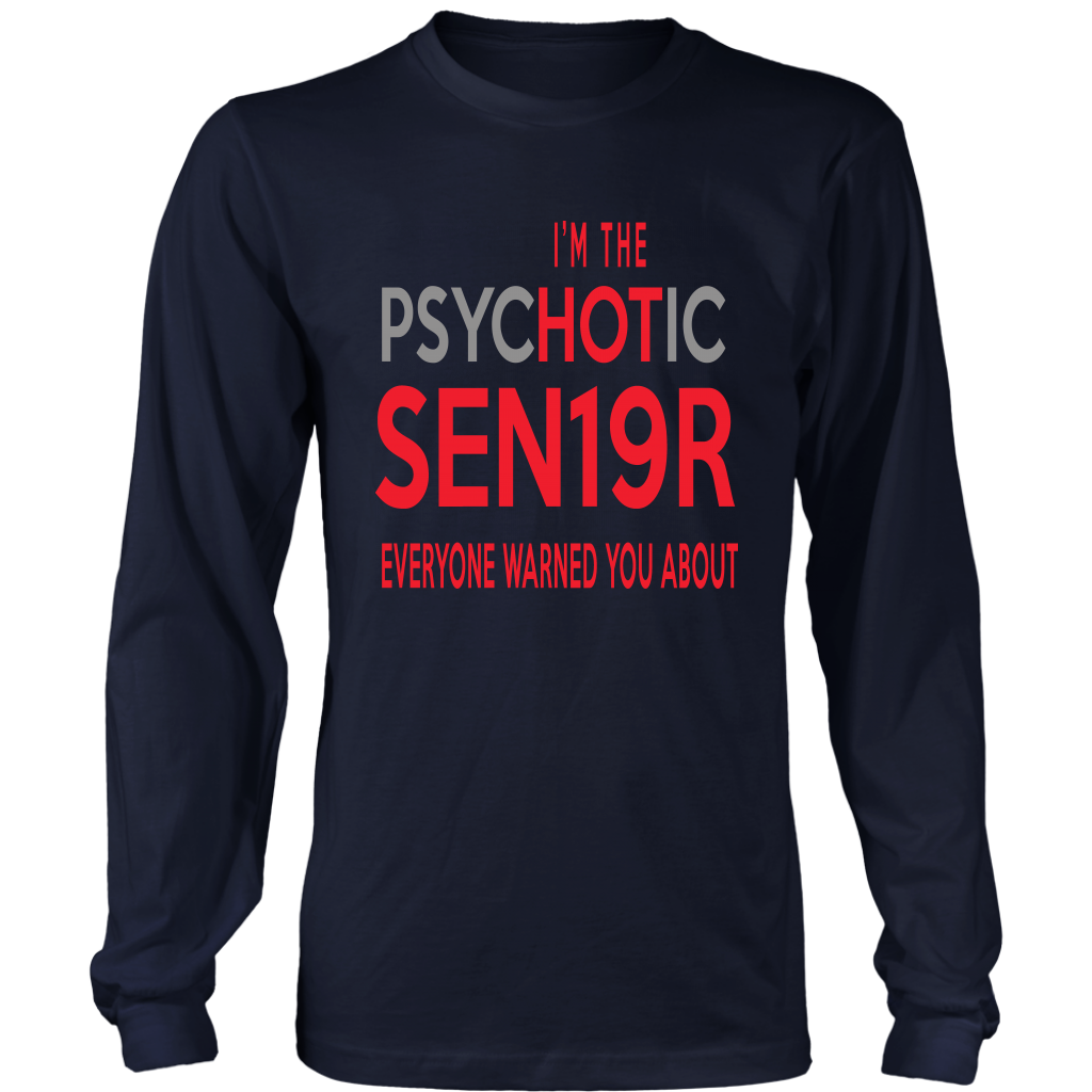 I'm The Psychotic Sen19r - Class of 2019 T-shirt Ideas - Navy