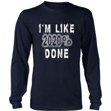 Load image into Gallery viewer, I'm like 2020% Done - Class Shirts Ideas 2020