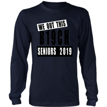 Load image into Gallery viewer, We Out This B19ch - Class of 2019 TShirt