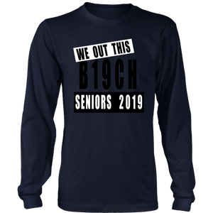 We Out This B19ch - Class of 2019 TShirt