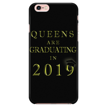 Load image into Gallery viewer, Queens Are Graduating In 2019 - Phone case