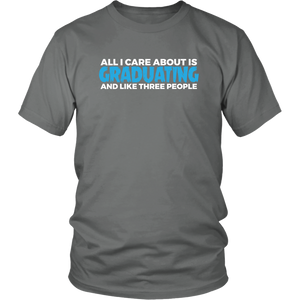 All I Care About Is Graduating - Class of 2019 T-shirt Designs - Grey