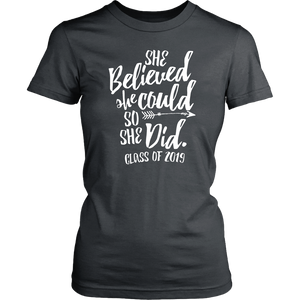 She Believed She Could So She Did - Class of 2019 Tshirt - Charcoal