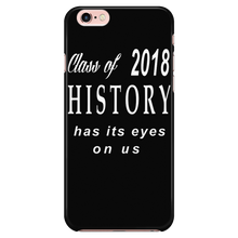 Load image into Gallery viewer, Class of 2018 History - Class of 2018 phone case designs