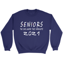 Load image into Gallery viewer, Class Of 2021 Sweatshirt - Seniors Graduate