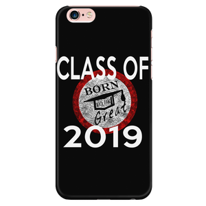 Born To Be Great - Phone Case Class of 2019