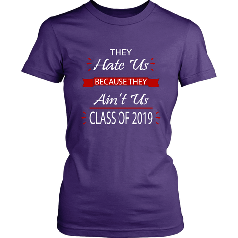 Women's Class Shirts - They Hate Us Because They Ain't Us