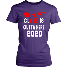 Load image into Gallery viewer, My Happy Class Is Outta Here - Senior T-shirts 2020