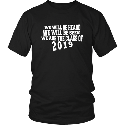 We Will Be Heard - Class of 2019 shirts -Black