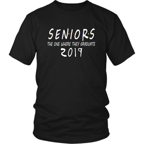 Senior Shirts 2019 - The One Where They Graduate