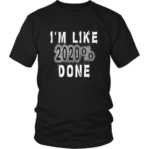 I'm like 2020% Done - Class Shirts Ideas 2020 - Black