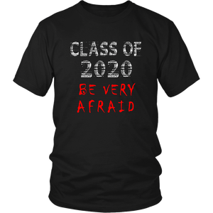 Be Very Afraid - Class of 2020 Shirt Ideas - Black
