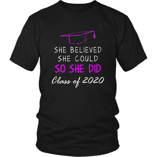 She Believed She Could So She Did - Class of 2020 Shirt Idea